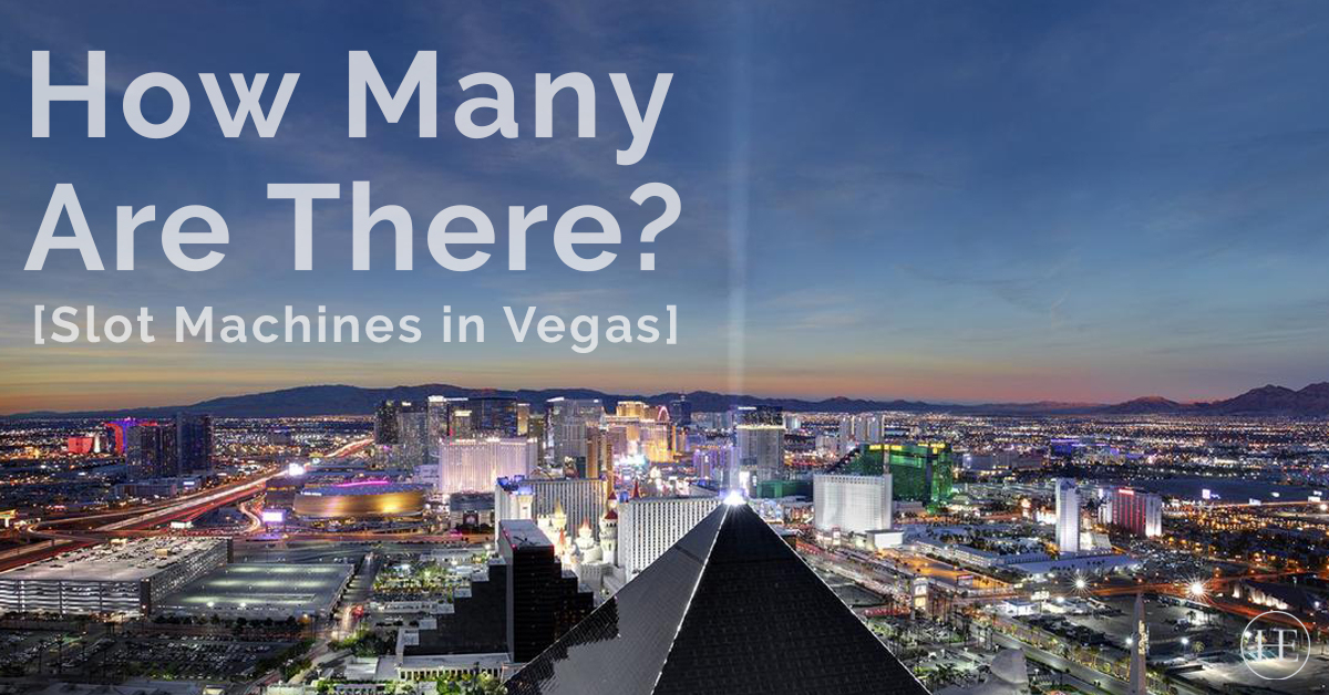 How Many Slot Machines Are in Las Vegas?