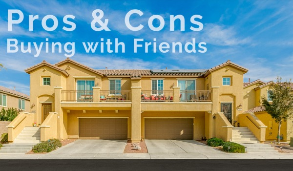 Buying a Home with a Friend: Pros and Cons | Craig Tann huntington & ellis, A Real Estate Agency