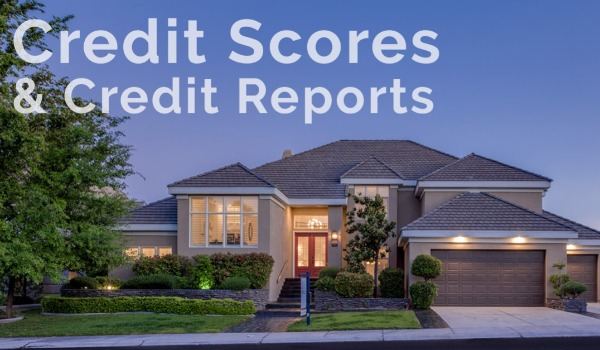 What's the Deal with Credit Scores and Credit Reports? | Craig Tann huntington & ellis, A Real Estate Agency