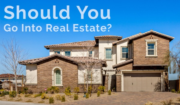 Should You Go Into Real Estate? | Craig Tann huntington & ellis, A Real Estate Agency