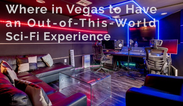Things to Do in Las Vegas: Where to Have an Out-of-This-World Sci-Fi Experience and Themed Drinks | Craig Tann huntington & ellis, A Real Estate Agency